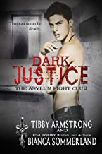 Dark Justice (The Asylum Fight Club Book 6)