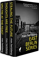 East Berlin Series: The Omnibus, including: Stealing The Future, Thoughts Are Free and Spectre At The Feast