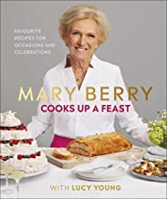 Mary Berry Cooks Up A Feast: My Favourite Recipes for Occasions and Celebrations