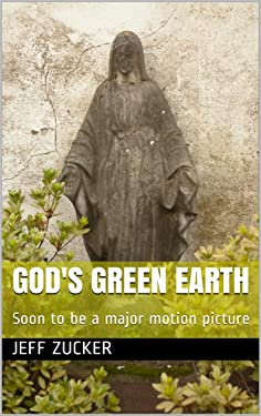 God's Green Earth: Soon to be a major motion picture
