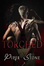 Torched: A Rough Firefighter Romance