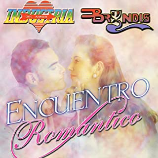 Encuentro Romantico .. Industria Del Amor + Grupo Bryndis