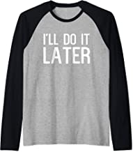I'll Do It Later Raglan Baseball Tee
