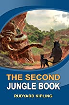 The Second Jungle Book: ( illustrated ) Original Classic Novel, Unabridged Classic Edition