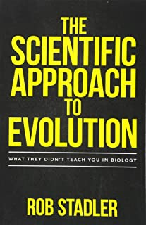 The Scientific Approach to Evolution: What They Didn't Teach You in Biology