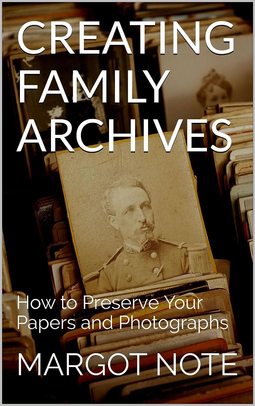 シャイバンク位置づけるCreating Family Archives: How to Preserve Your Papers and Photographs (English Edition)