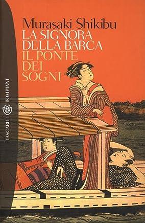 La signora della barca - Il ponte dei sogni (Tascabili. Romanzi e racconti Vol. 792)