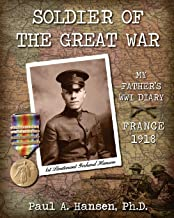 Soldier of the Great War: My Fathers Diary of 1918 in WW I in France