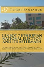 Ginbot 7 Ethiopian National Election and Its Aftermath