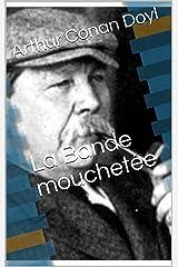 La Bande mouchetée - (Édition entièrement Illustrée) (French Edition) Kindle Edition