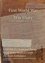 3 DIVISION Divisional Troops Royal Army Medical Corps 142 Field Ambulance : 12 August 1915 - 31 October 1919 (First World War, War Diary, WO95/1408/1)