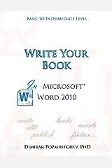 Write Your Book in Microsoft Word 2010 (non-scientific) Kindle Edition