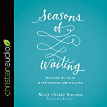 Seasons of Waiting: Walking by Faith When Dreams Are Delayed