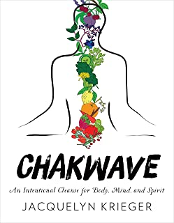 ChakWave: An Intentional Cleanse for Body, Mind, and Spirit