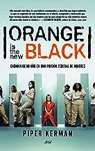 Orange is the new black: Crónica de mi año en una prisión federal de mujeres (Spanish Edition)