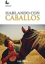 Hablando con Caballos (Spanish Edition)