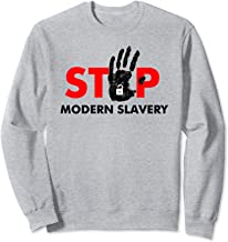 STOP Modern Slavery Support Anti Human Trafficking Awareness Sweatshirt