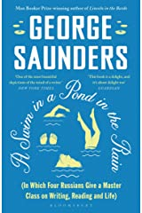 A Swim in a Pond in the Rain: From the Man Booker Prize-winning, New York Times-bestselling author of Lincoln in the Bardo Kindle Edition