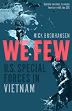 We Few: U.S. Special Forces in Vietnam (English Edition)