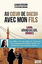 Au cœur de Daesh avec mon fils: Laura, déradicalisée, dénonce (Hors collection)