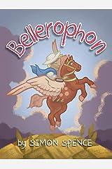 Bellerophon: Book 8- Early Myths: Kids Books on Greek Myth Kindle Edition