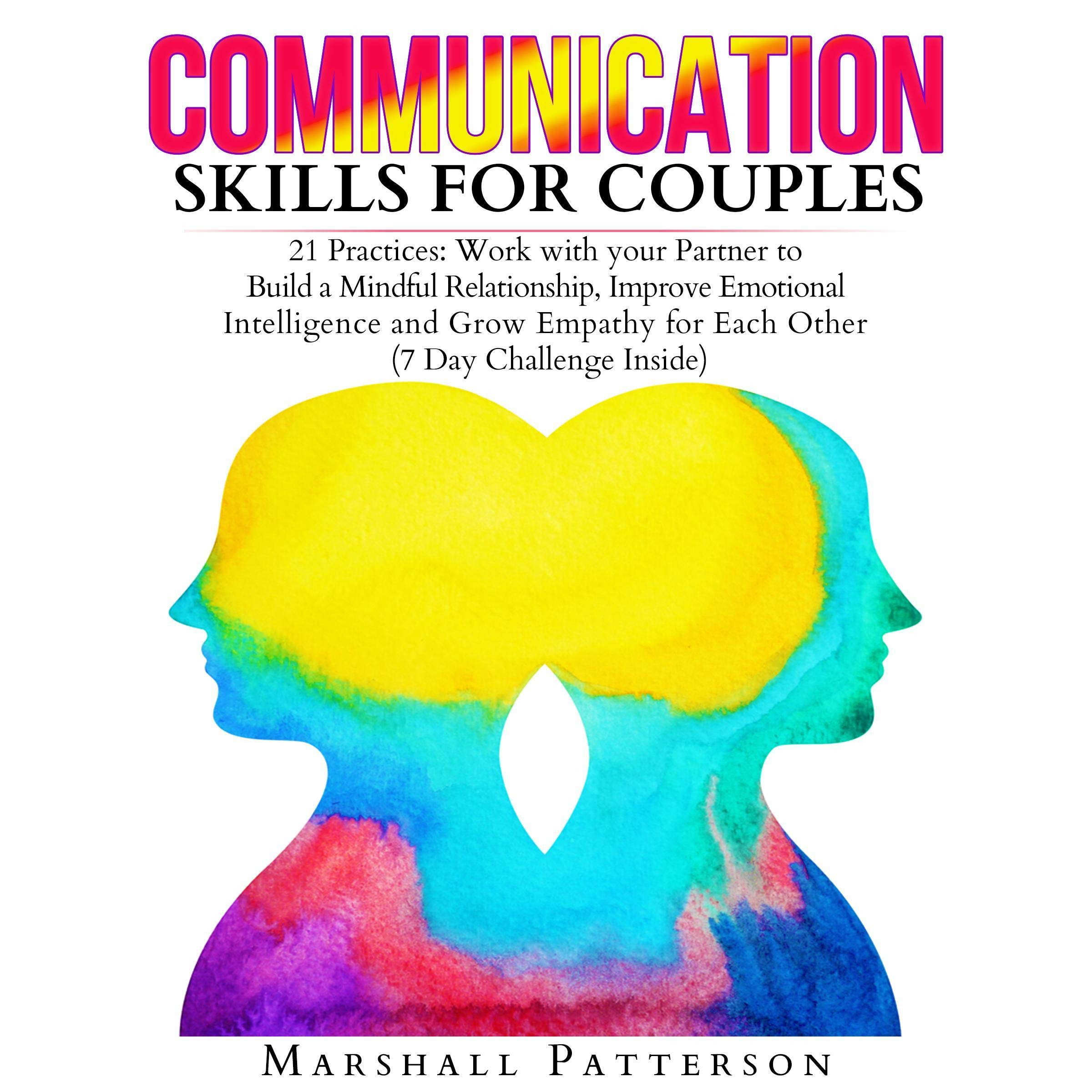 Image OfCommunication Skills For Couples: 21 Practices: Work With Your Partner To Build A Mindful Relationship, Improve Emotional ...