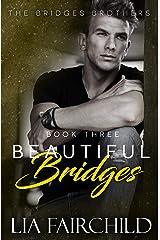 Beautiful Bridges (Bridges Brothers Book 3) Kindle Edition