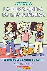 La hermanita de las niñeras #4: El Club de los Gatitos de Karen (Karen's Kittycat Club) (Baby-Sitters Little Sister Graphix) (Spanish Edition) Kindle Edition