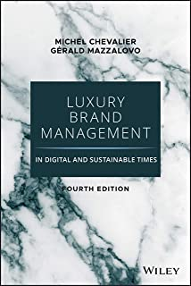Luxury Brand Management in Digital and Sustainable Times: A New World of Privilege