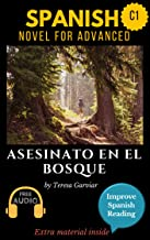 Spanish short stories for advanced (C1) Asesinato en el bosque. Downloadable Audio included. Vol 11. Spanish Edition.: Learn Spanish. Improve Spanish Reading. Graded readings. Novel. Short stories.