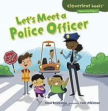 Let's Meet a Police Officer (Cloverleaf Books ™ ― Community Helpers)