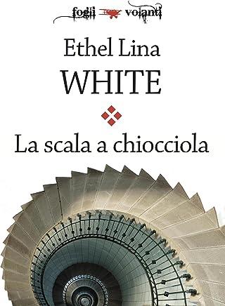 La scala a chiocciola (Fogli volanti) (Italian Edition)