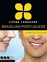 Download Living Language Brazilian Portuguese, Complete Edition: Beginner through advanced course, including 3 coursebooks, 9 audio CDs, and free online learning PDF