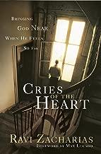 Cries of The Heart: Bringing God Near When He Fells So Far