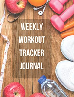 Weekly Workout Tracker Journal: Weekly Workout Tracker Journal book for women With Calendar 2018-2019 Weekly Workout Planner ,Workout Goal , Workout ... journal a daily fitness log) (Volume 1)