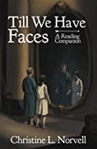 A Reading Companion: Till We Have Faces: An Any Day Companion for an Everyday Reader