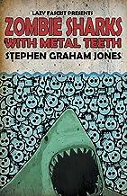 Zombie Sharks with Metal Teeth
