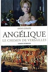 Angélique - tome 2 Le chemin de Versailles (French Edition) Kindle Ausgabe