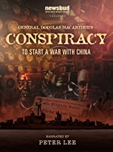 General MacArthur's Conspiracy To Start A War With China
