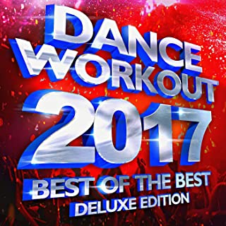Best of the Best – Dance Workout 2017 (Deluxe Edition)