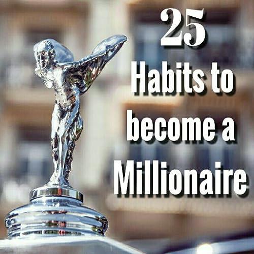 Millionaire mindset developing top 25 habits