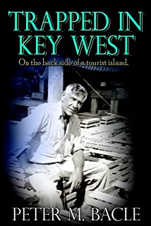 Trapped In Key West: On the back side of a tourist island