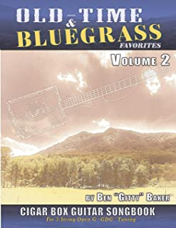 Old-Time & Bluegrass Favorites Cigar Box Guitar Songbook - Volume 2: 65 More Beloved Traditional Songs Arranged For 3-stri...