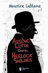 Arsène Lupin contra Herlock Sholmes eBook Kindle