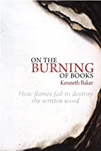 On the Burning of Books: How flames fail to destroy the written word