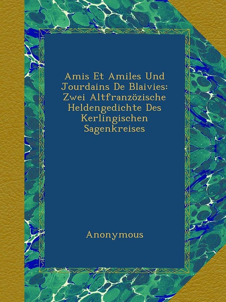 診療所魅力的定数Amis Et Amiles Und Jourdains De Blaivies: Zwei Altfranzoezische Heldengedichte Des Kerlingischen Sagenkreises