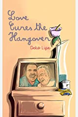 Love Cures The Hangover (English Edition) eBook Kindle