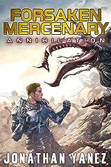 Annihilation: A Near Future Thriller (Forsaken Mercenary Book 5) Kindle Edition