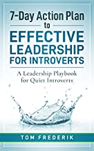 7-Day Action Plan to Effective Leadership for Introverts: A Leadership Playbook for Quiet Introverts