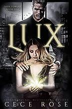 Lux: A Dark Dystopian Villain Romance (Dark Powers Book 1)